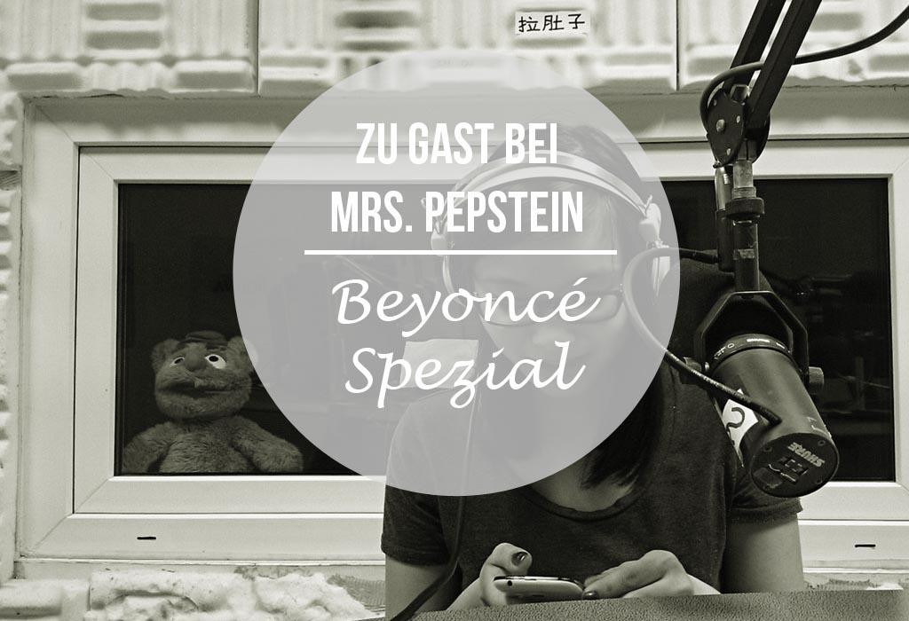 Zu Gast bei Mrs. Pepstein: Beyoncé Special