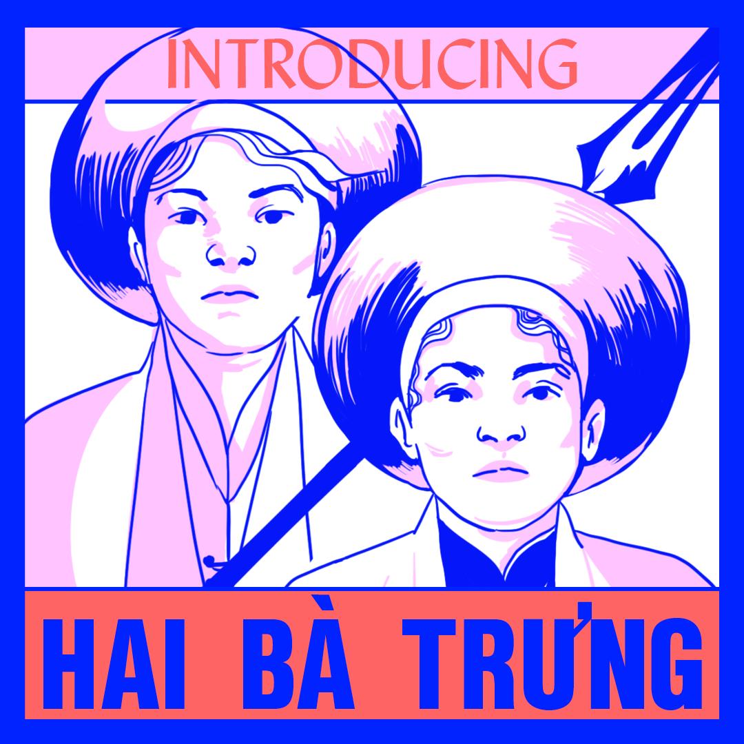 Introducing: Hai Bà Trưng 