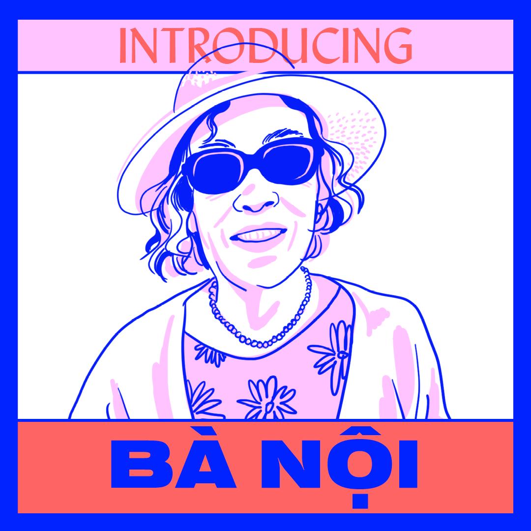 Introducing: Bà Nội 